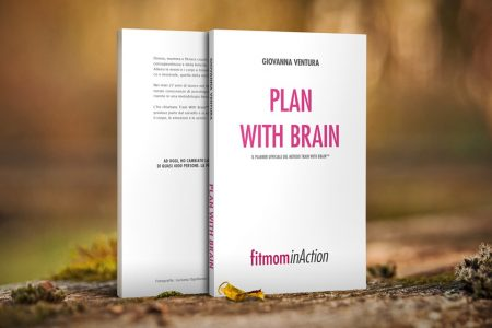 Strumenti efficaci per la tua nuova vita! Plan With Brain (Fitmominaction)